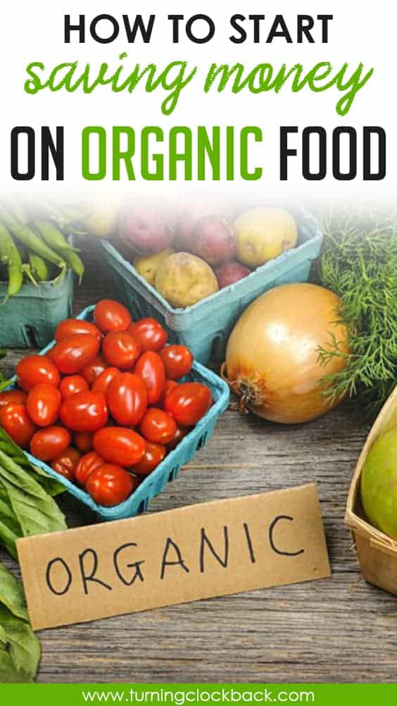 pile or organic fruits and vegetables with text overlay saying 'How to Start Saving Money on Organic Food'