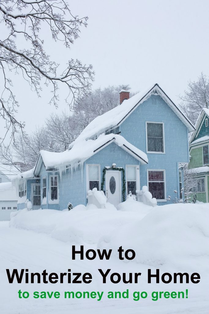 Best ways to winterize your home to save money and go green!