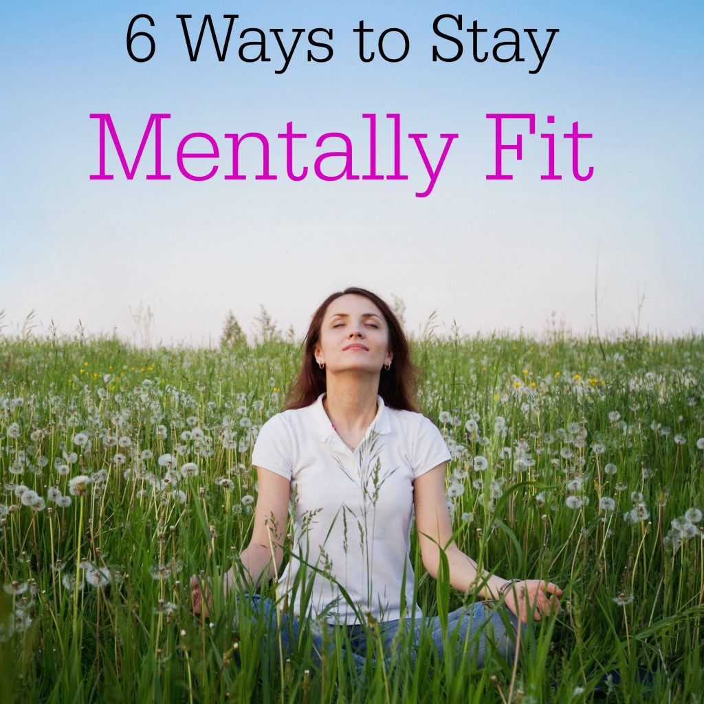 6 ways to stay mentally fit