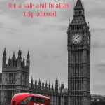 London Travel Planning and Tips for a Safe and Healthy Trip Abroad