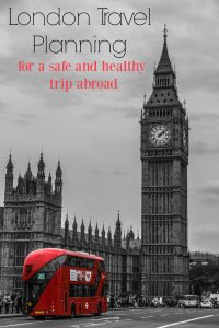 London Travel Planning for a safe and healthy trip abroad
