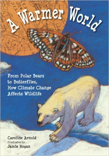 A Warmer World: From Polar Bears to Butterflies, How Climate Change Affects Wildlife Paperback – February 1, 2012