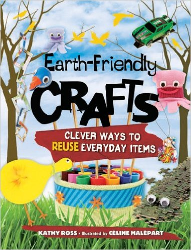 Earth Friendly Crafts: Clever Ways to Reuse Everyday Items