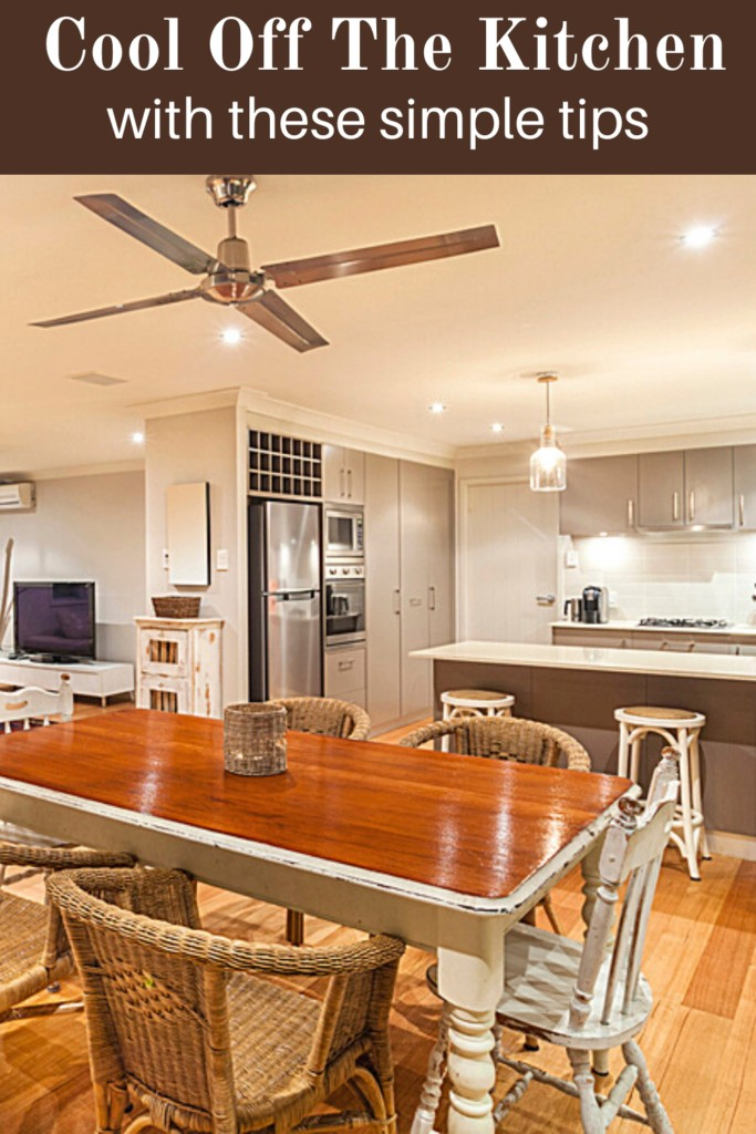 kitchen with ceiling fan and text overlay 'Cool Off The Kitchen with these simple tips'