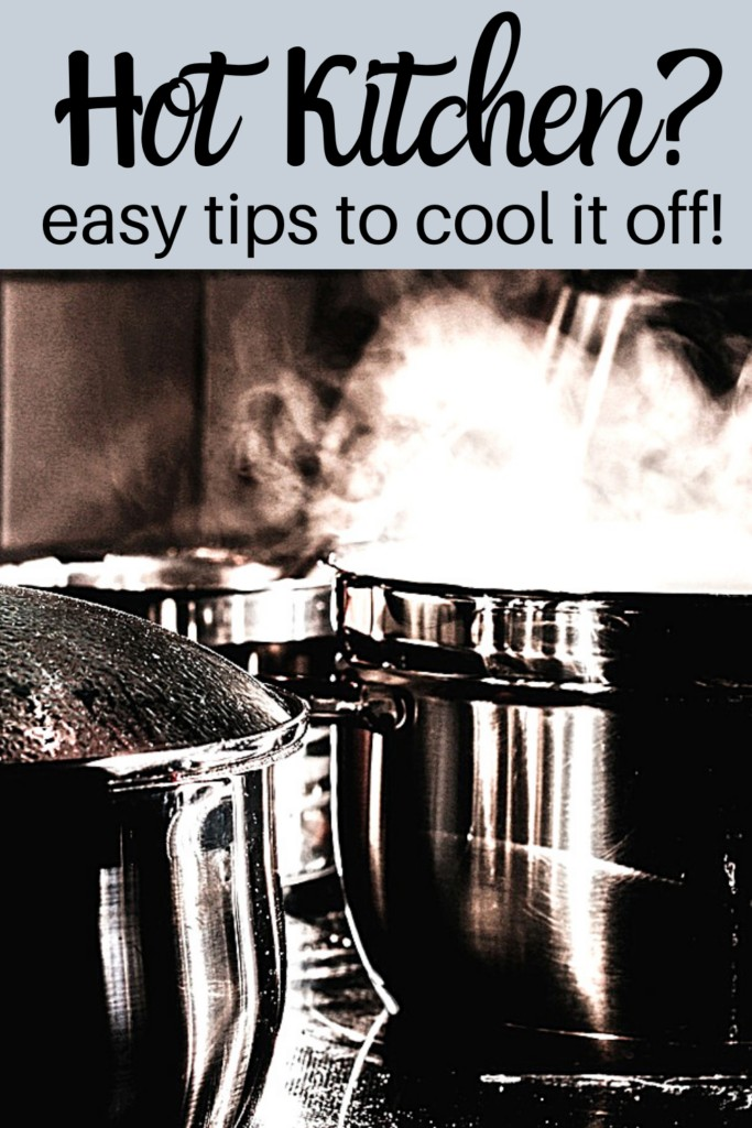 pans on stove with steam coming out with text overlay 'Hot Kitchen? Easy tips to cool it off! '