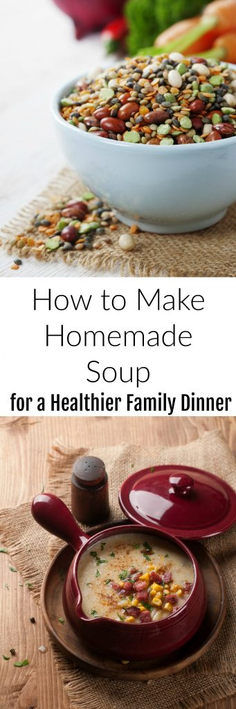 How to Make Homemade Soup for a Healthy Family Dinner