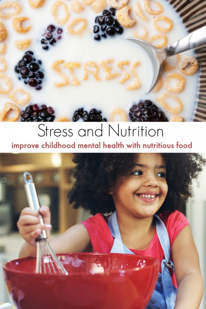 Did you know that there is a link between stress and nutrition? Learn how you can improve childhood mental health with nutritious food.