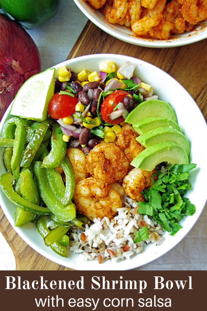 loaded shrimp rice bowl with text overlay 'Blackened Shrimp Bowl with easy corn salsa'