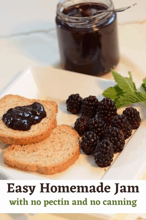 bread with homemade berry jam and text overlay Easy Homemade Jam with no pectin and no canning
