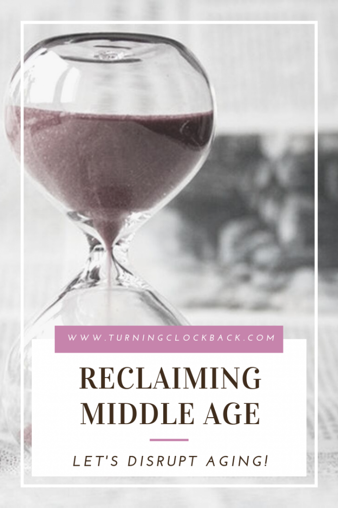 hourglass of sand with text Reclaiming Middle Age from Menopause and Chronic Pain
