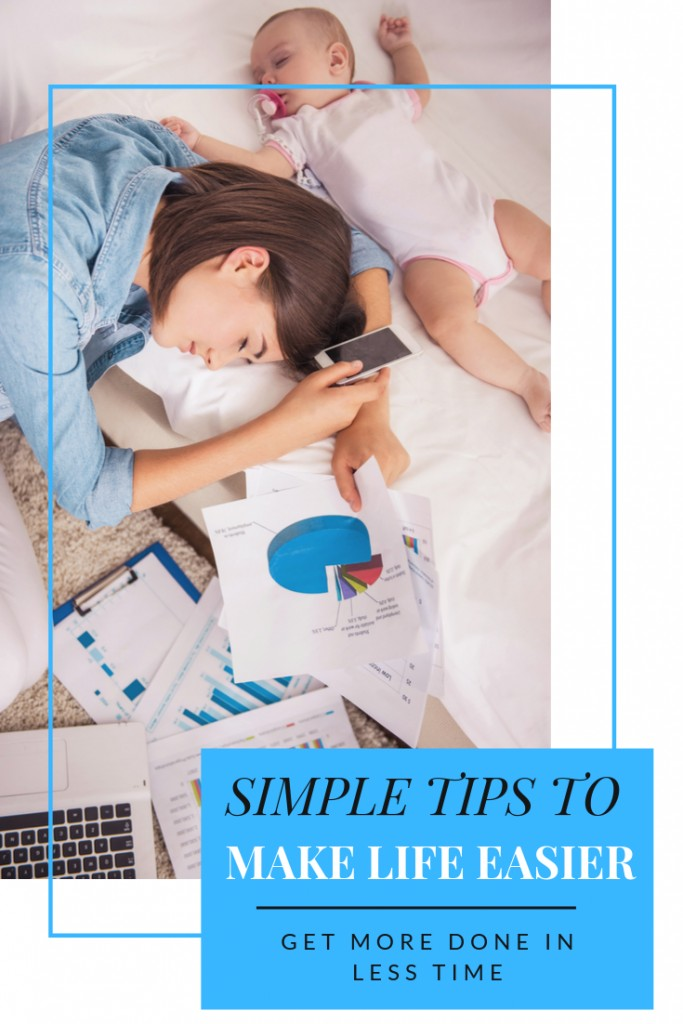 Simple Tips To Make Your Life Easier And More Efficient