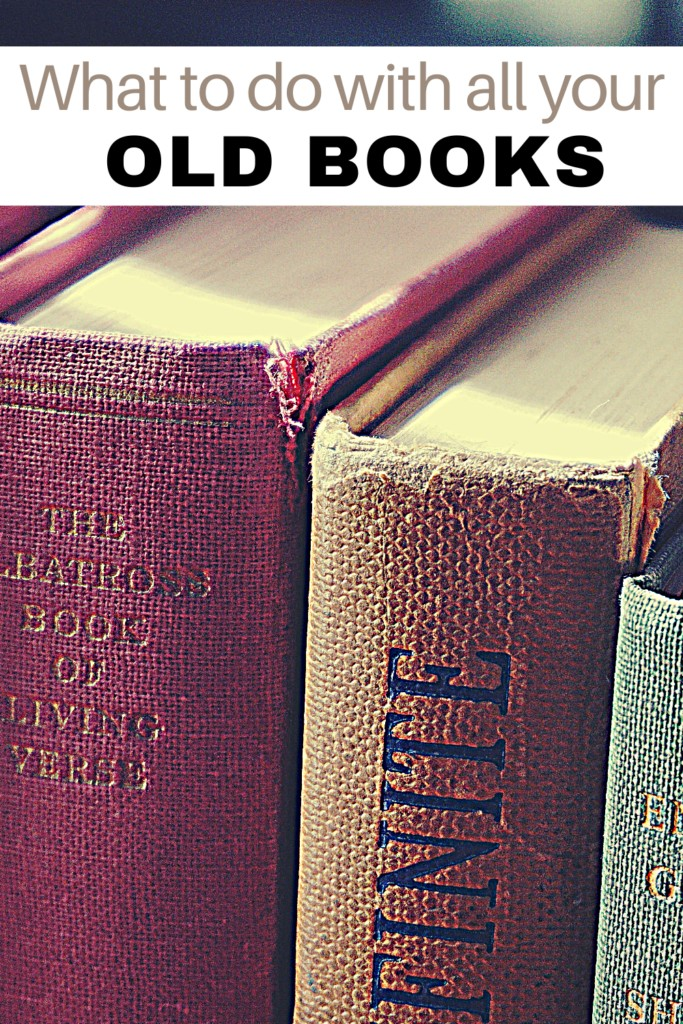 old books with text overlay 'What to do with OLD BOOKS'