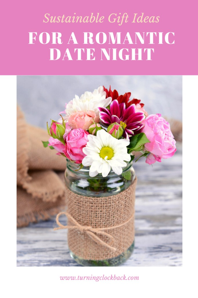Sustainable Gift Ideas for a romantic Date Night