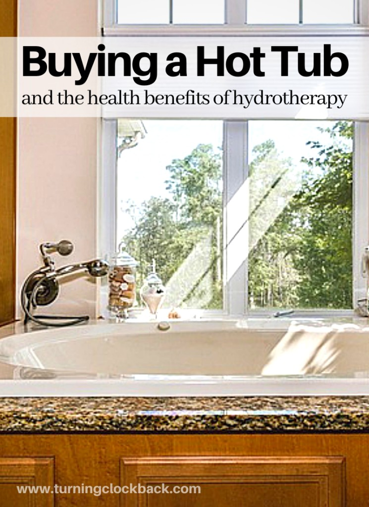 Buying a Hot Tub and the health benefits of hydrotherapy