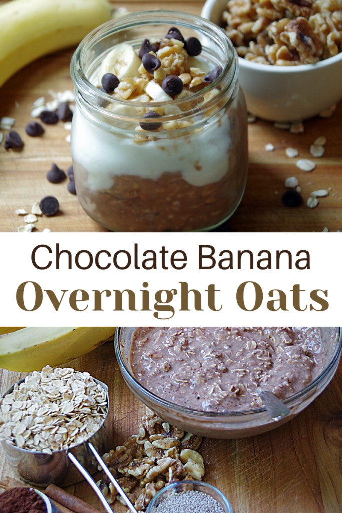 Overnight Oats collage with text overlay 'Chocolate Banana Overnight Oats with Walnuts, fresh bananas, almond milk, and chocolate chips'