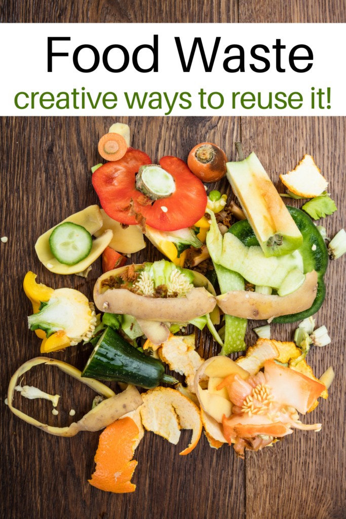 Food Waste on a cutting board with text overlay 'Food Waste: creative ways to reuse it!'