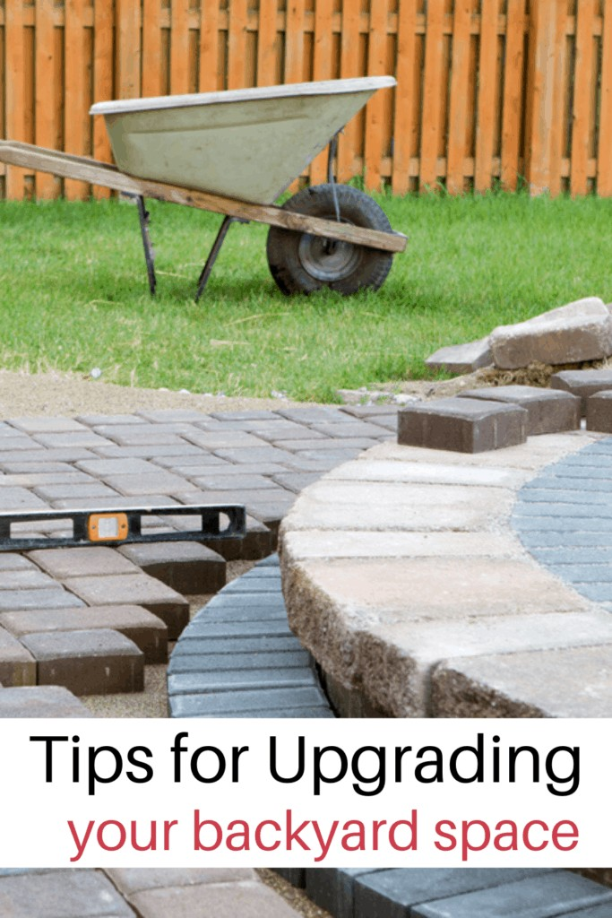 backyard patio installation and text overlay 'Tips for Upgrading your backyard space'