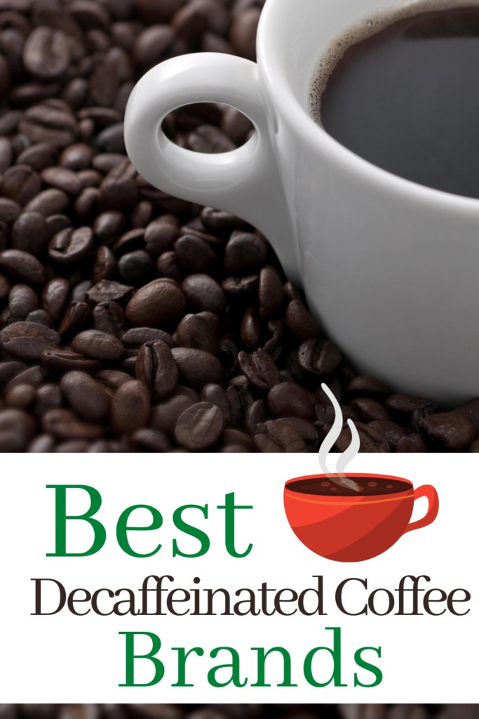 cup of coffee in pile of whole coffee beans with text overlay 'best decaffeinated coffee brands'
