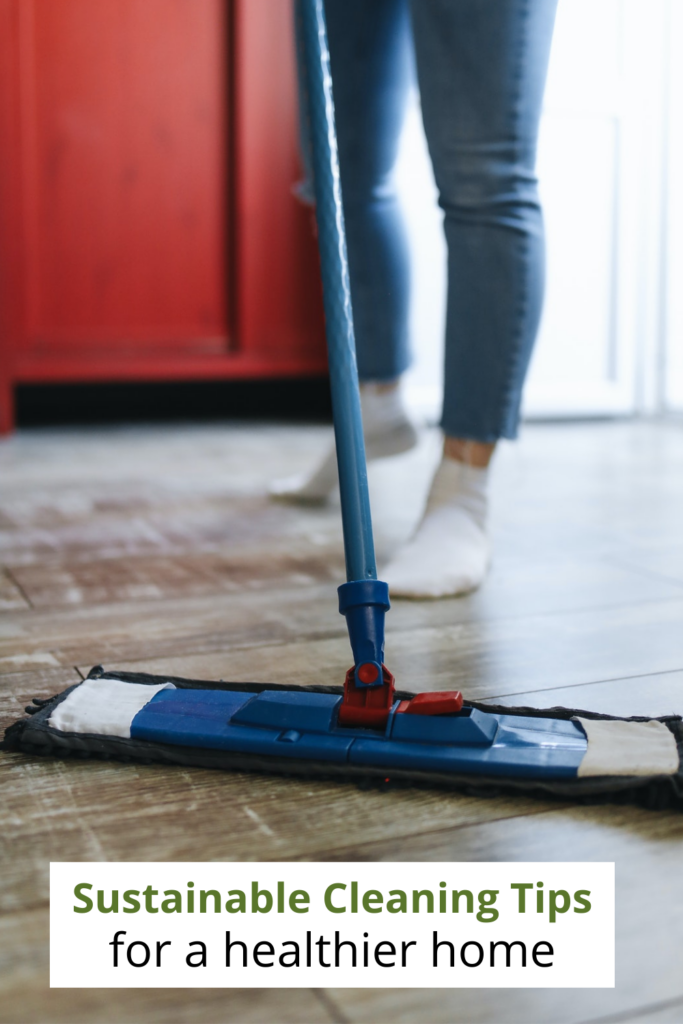 person mopping floor with text overlay 'sustainable cleaning tips for a healthier home'