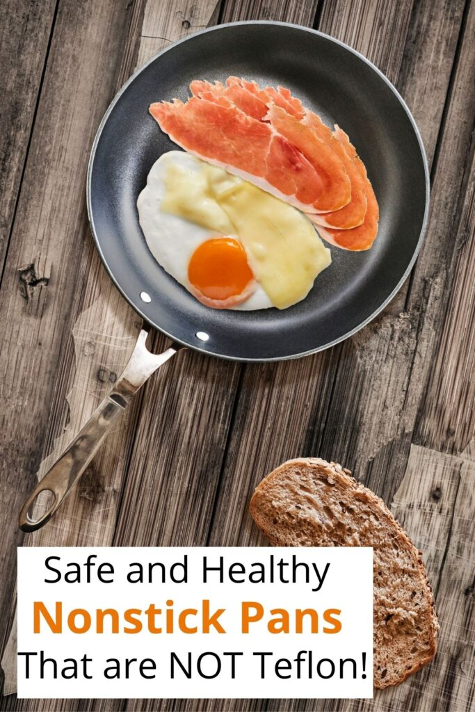 non stick frying pan with eggs and bacon and text overlay 'safe and healthy nonstick pans that are not teflon'